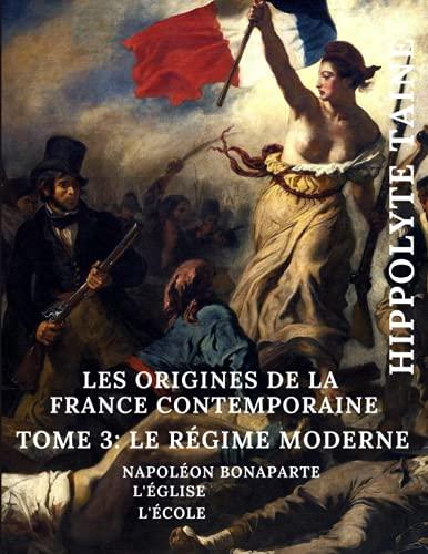 Les origines de la France contemporaine: Tome 3 : Napoléon Bonaparte, l'Eglise, l'Ecole, Grand format
