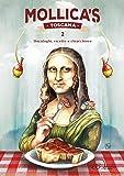 Mollica's Toscana. Decaloghi, ricette e chiacchiere: 2