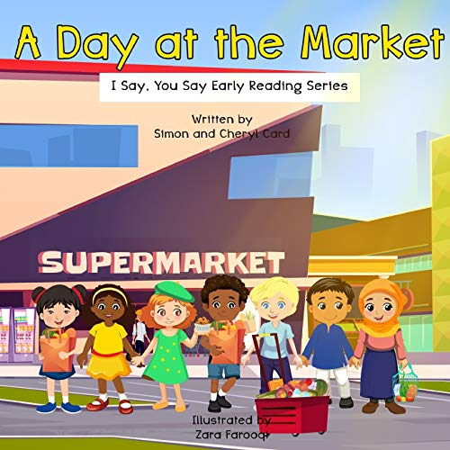 A Day at the Market: I Say, You Say Early Literacy Series