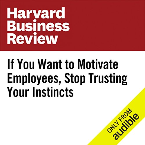 If You Want to Motivate Employees, Stop Trusting Your Instincts                   By:                                                                                                                                 Tomas Chamorro-Premuzic,                                                                                        Lewis Garrad                               Narrated by:                                                                                                                                 Bryan Brendle                      Length: 7 mins     Not rated yet     Overall 0.0