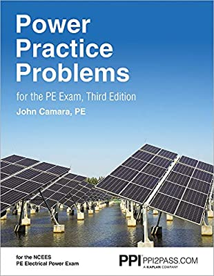 PPI Power Practice Problems for the PE Exam, 3rd Edition (Hardcover) – More Than 560 Practice Problems for the NCEES PE Electrical Power Exam