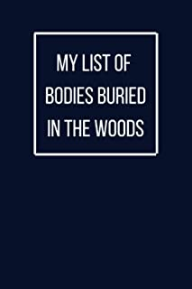 My List Of Bodies Buried In The Woods: Dotted Notebook
