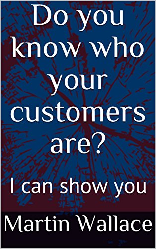 Book: Do you know who your customers are? - I can show you by Martin Wallace