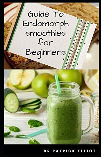 Guide To Endomorph Smoothies For Beginners: It might be easier to assume that you're just an ectomorph or mesomorph, but the truth is that you are only primarily one or the other.