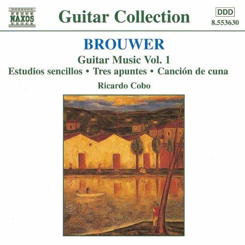 Brouwer: Guitar Music, Vol. 1 - Estudios Sencillos   Tres Apuntes   Cancion De Cuna