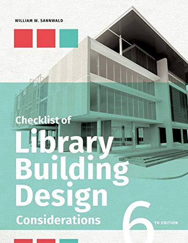 Sannwald, W:  Checklist of Library Building Design Considera