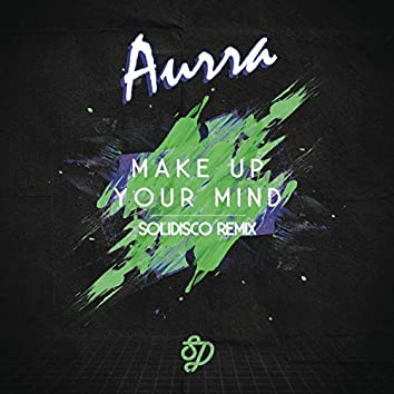 Make Up Your Mind (Solidisco Remix)