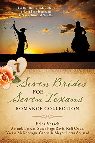 Seven Brides For Seven Texans Romance Collection The Hart Brothers Must Marry Or Lose Their Inheritance In 7 Historical Novellas Kindle Edition By Barratt Amanda Davis Susan Page Gwyn Keli Mcdonough