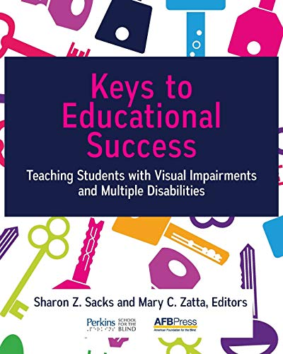 Compare Textbook Prices for Keys to Educational Success: Teaching Students with Visual Impairments and Multiple Disabilities  ISBN 9780891285519 by Sacks, Sharon Z.,Zatta, Mary C.