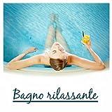 Bagno rilassante - Il momento di relax in un vero e proprio rituale, Musica per ricaricarsi e riposarsi