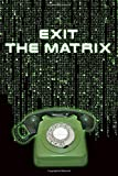 EXIT THE MATRIX: Curious notebook to write or draw inspired by the film The Matrix. |...