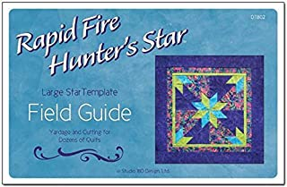 Field Guide: Book About Large Hunters Star Template; Yardage and Cutting for Dozens of Quilts