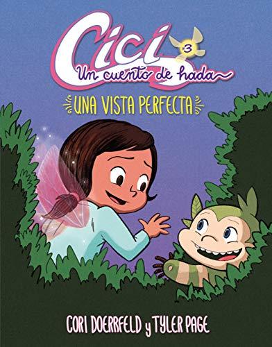 Una vista perfecta (A Perfect View): Libro 3 (Book 3) (CICI: Un Cuento de Hada (CICI: A Fairy's Tale)) (Spanish Edition)