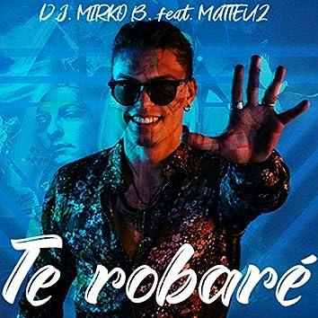 Te Robaré (feat. Matteuz)