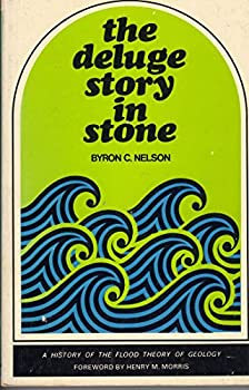 The deluge story in stone   A history of the flood theory of geology,