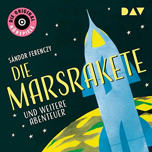 Die Marsrakete und weitere Abenteuer (Die Original-Hörspiele) audiobook cover art