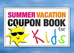 Summer Vacation Coupon Book for Kids: Customizable Gift Vouchers To Make Vacation Fun - Easily Add Your Own Text, Colors, Illustrations - BW Budget Edition (Black-and-White Interior) (Coupon Books)