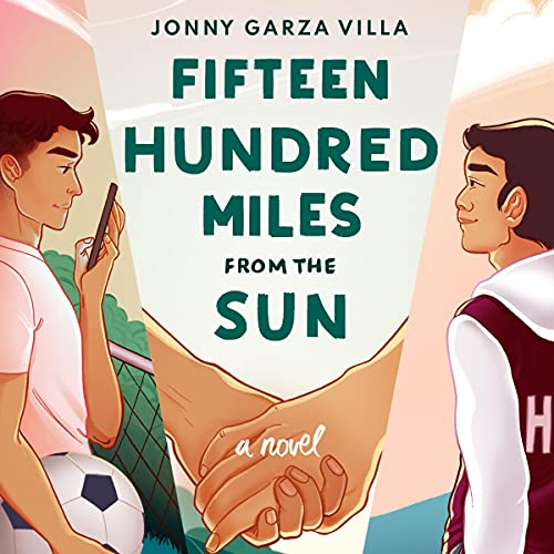 Fifteen Hundred Miles from the Sun Audiobook By Jonny Garza Villa cover art