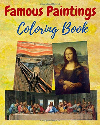 Famous Paintings Coloring Book: 50 Beautiful Paintings,Leonardo Da Vinci, Claude Monet, Salvador Dali, Van Gogh, Pablo Picasso and much much more!