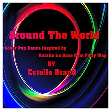 Around the World (Cover Pop Dance Inspired by Natalie La Rose Feat Fetty Wap)