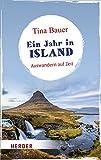 Ein Jahr in Island: Auswandern auf Zeit (HERDER spektrum) von Tina Bauer