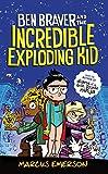 Ben Braver and the Incredible Exploding Kid (Ben Braver, 2)