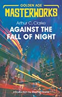 Against the Fall of Night (Golden Age Masterworks)