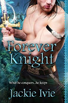 Forever Knight by [Jackie Ivie]