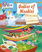Oodles of Noodles: Band 06/Orange (Collins Big Cat Phonics for Letters and Sounds)