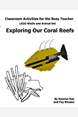 Classroom Activities for the Busy Teacher: WeDo and Animal Sets : Our Coral Reefs Paperback