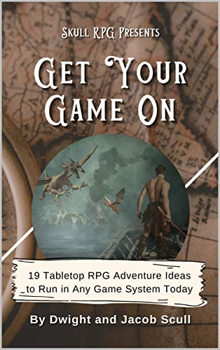 Get Your Game On: 19 Tabletop RPG Adventure Ideas to Run in Any Game System Today (English Edition)