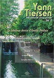6 pièces pour Piano - Volume 2 - Le fabuleux destin d\'Amélie Poulain