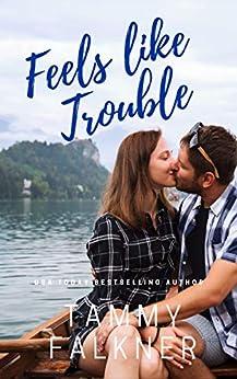 Feels like Trouble (Lake Fisher Book 4) by [Tammy Falkner]