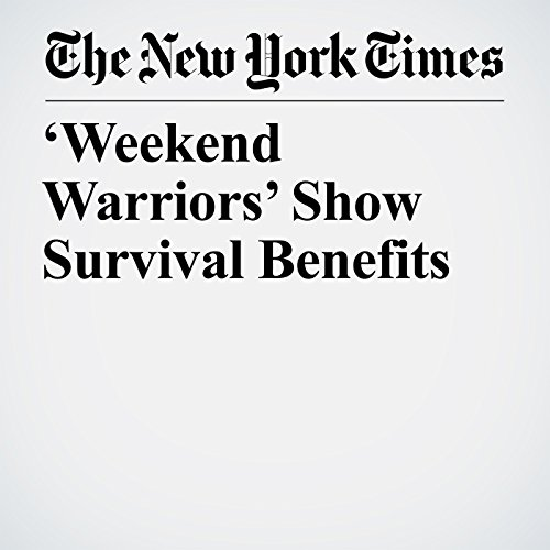'Weekend Warriors' Show Survival Benefits copertina