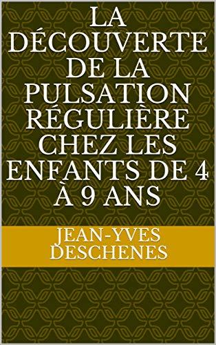 La découverte de la pulsation régulière chez les enfants de 4 à 9 ans (French Edition)