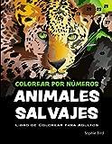Colorear por Números Animales Salvajes. Libro de Colorear para Adultos: 40 increíbles dibujos de animales con fondo negro para pintar por números. Libro para regalar o para ti.