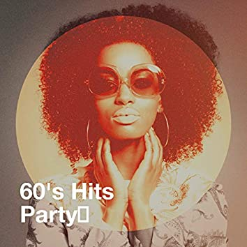 60's Hits Party