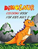 Dinosaur Coloring Book For Kids Ages 3-8: The Ultimate Dinosaur That Amazing Dinosaur Design for boys and girls perfect design! Great quality designs ... Spinosaurus Etc. (dinosaur colouring book)