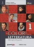 Colori della letteratura. Con Quaderno. Per le Scuole supeiori. Con e-book. Con espansione online (Vol. 1)