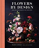 Flowers by Design: Creating Arrangements for Your Space (English Edition)