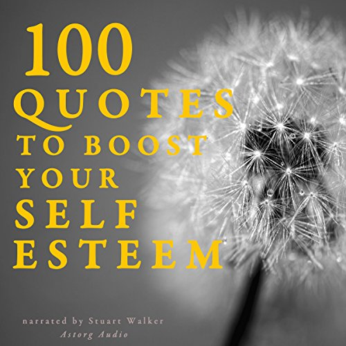 100 Quotes to boost your Self Esteem audiobook cover art