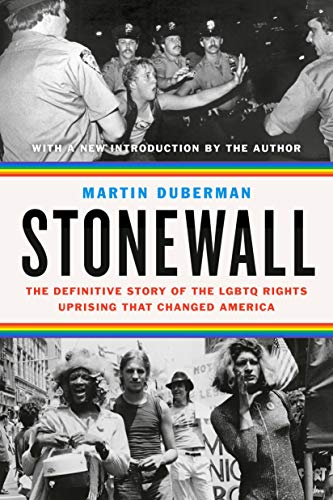 Stonewall: The Definitive Story of the LGBT Rights Uprising that Changed America by [Martin B.  Duberman]