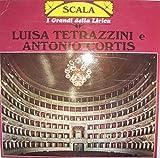 Luisa Tetrazzini / Antonio Cortis - I Grandi Della Lirica - Scala - SC 5004