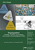 Dopingmittel: Geschichte, Nachweise, Entwicklungen unter besonderer Berücksichtigung der DDR (Quellen und Studien zur Geschichte der Pharmazie)