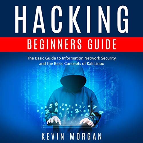 Hacking Beginners Guide Audiobook By Kevin Morgan cover art