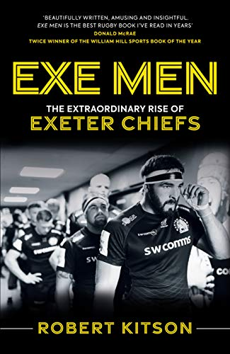 Exe Men: The Extraordinary Rise of Exeter Chiefs (English Edition)