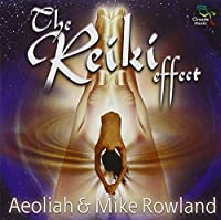 The Reiki Effect by Aeoliah & Mike Rowland (2000-08-15)
