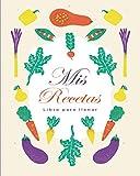 Mis Recetas: Libro Para Llenar | Libro de Cocina Para Escribir Recetas | Cuaderno Precargado | Para 100 recetas | Gran Formato