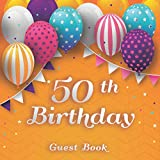 50th Birthday Guest Book: Perfect Guest book for 50th Birthday Party 8.5x8.5 and 120 pages