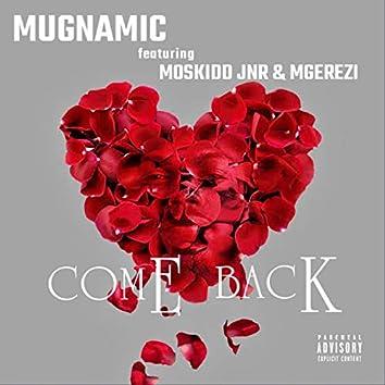Come Back (feat. Moskidd Jnr, Mgerezi)